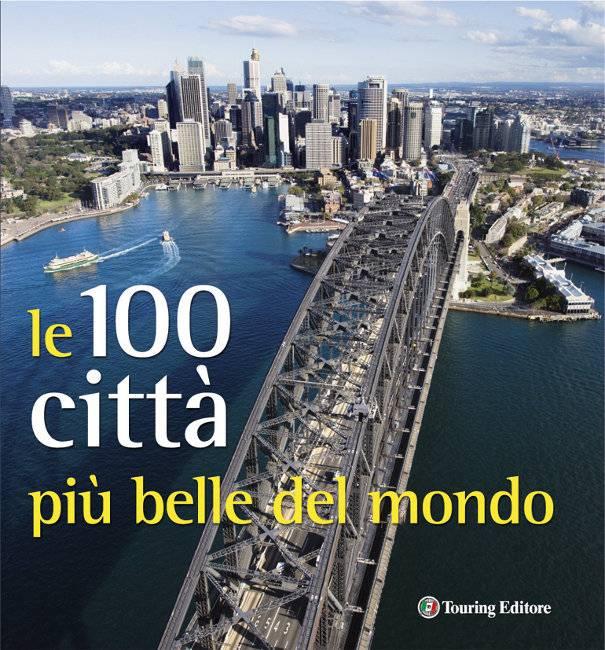 Le 100 città più belle del mondo