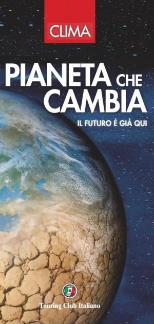 """""""Clima, il Pianeta che cambia"""""""