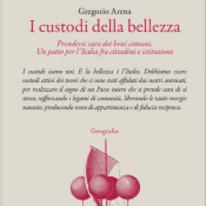 """""""I custodi della bellezza"""", il nuovo libro Touring della collana Geografie"""